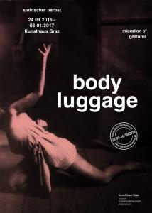 """Body Luggage"" Kunstmuseum GRAZ, Austria. Curator: Zasha Colah"